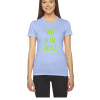 WE DEM BOYZ1 - Women's Tee