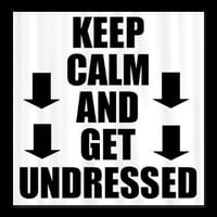 Keep calm and get undressed arrows Shower Curtain> Funny and Weird Shower Curtains> Shower Curtains