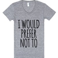 I Would Prefer Not To T-shirt (idb602038)-Athletic Grey T-Shirt