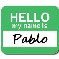 Pablo Hello My Name Is Mouse Pad