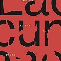 Lacunae: 100 Imagined Ancient Love Poems