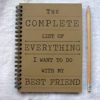 The complete list of everything I want to do with my Best Friend - 5 x 7 journal