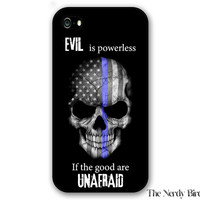Thin blue line American Flag Skull and quote iPhone 4, 5, 5c, 6 and 6 plus and Samsung Galaxy s3, s4 and s5 phone case