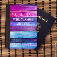 Not All Those Who Wander Are Lost Passport Cover - Ombre Passport Case - Travel Wallet - Passport Holder