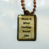Music Is What Feelings Sound Like Pendant