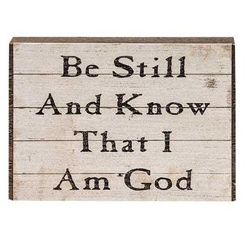 Be Still and Know that I am God Mini Wooden Block Sign