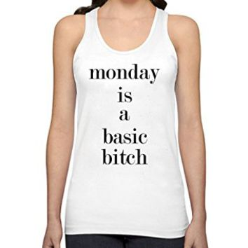 Monday Is a Basic Bitch Funny Womens Tank Tops
