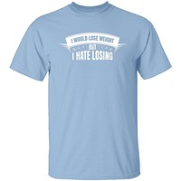 I Hate Losing T-Shirt