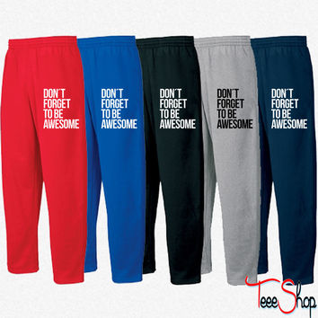 Dont forget to be awesome Sweatpants