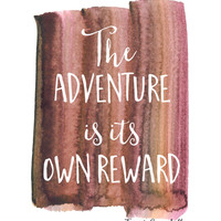 The Adventure Is Its Own Reward Print / Joseph Campbell Quote / Desert Colors / Travel Art / Inspirational Print / Up to 11x14 Print