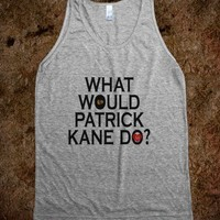 What Would Patrick Kane Do
