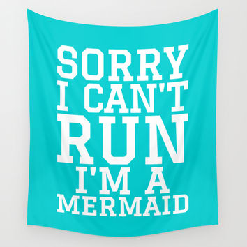 SORRY I CAN'T RUN I'M A MERMAID Wall Tapestry by CreativeAngel