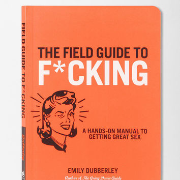 Urban Outfitters - The Field Guide To F*cking By Emily Dubberley
