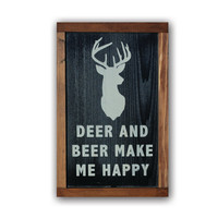 Deer and Beer Make Me Happy - Wood Framed Sign, Solid Cedar Wood, Rustic, Guns, Home Decor, Wall Art, Hunting, Drinking, Man Cave