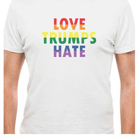 Unisex Love Trumps Hate Rainbow T-Shirt *Many Colors*