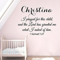 Wall Decals Vinyl Decal Sticker 1 Samuel Custom Personalized Name Girl Quote I Prayed for This Child and the Lord Has Granted Me What I Asked of Him Interior Kids Nursery Baby Room Decor
