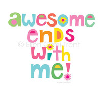 Kids wall art- Awesome ends with me- typography print