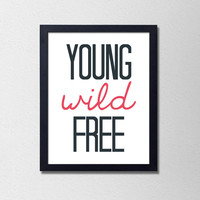 """Young Wild Free Typography Poster. Minimalist. Bedroom Poster. Dorm Poster. Modern Home Decor. 8.5x11"""" Print"""
