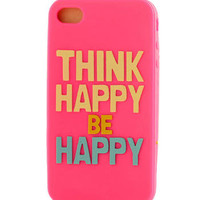 Think Happy Be Happy IPhone 4 Case by Natural Life                       - Francescas