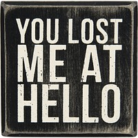 You Lost Me At Hello Wood Box Sign - 3-in