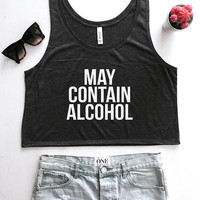 May contain Alcohol Cropped tank top Bachelorette, Bridal Party muscle tee fitness workout