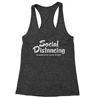 Social Distancing Please Stay Back 6 Feet Racerback Tank Top for Women
