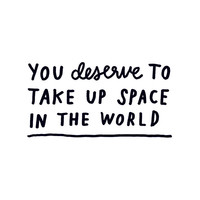 You Deserve To ...