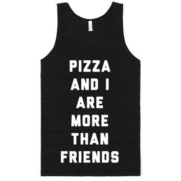Pizza and I are More Than Friends