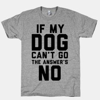 If My Dog Can't Go The Answer's No
