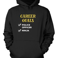 Police Officer Career Goals. Cool Gift - Hoodie