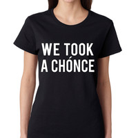 One Direction Niall Horan We took a chonce Women's T-shirt