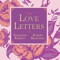 The Love Letters of Elizabeth Barrett and Robert Browning, Professor Elizabeth Barrett Browning Robert Browning - Shop Online for Books in Australia
