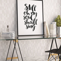 PRINTABLE WALL ART, Still Oh My Soul Shall Sing, Psalm 103:1, Bible Verse, Scripture Art,Nursery Decor,Black And White,Quote Prints,Cover