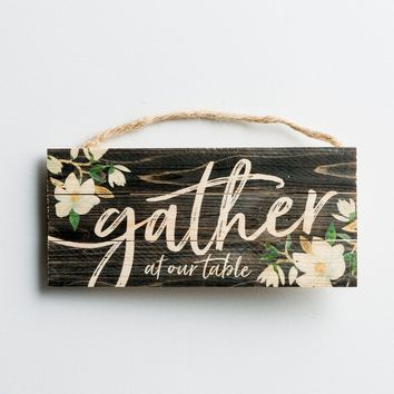 Gather at Our Table - Mini Wooden Plaque