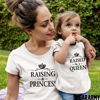 Raising a princess Raised by a Queen t-shirts