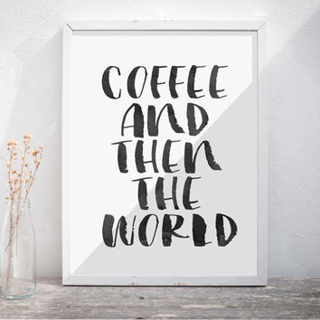 """Quote Print """"Coffee And Then The World"""" digital typography calligraphy hand written Printable wall poster kitchen decor calligraphy print"""
