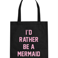I'd Rather Be A Mermaid Canvas Tote Bag (Black or Natural with Pink Text)
