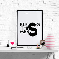 Bless This Mess, Printable Quote Art Office Decor Home Decor Apartment Decor Modern Wall Art Quotes Friend Gifts Large Wall Art Large Print