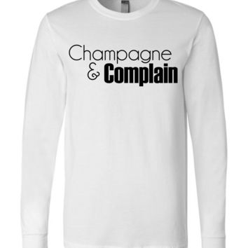 CHAMPAGNE AND COMPLAIN - Canvas Long Sleeve T-Shirt