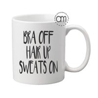 Southern Style, Bra Off Hair Up Sweats On, Simply Southern Gifts
