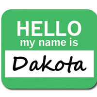 Dakota Hello My Name Is Mouse Pad