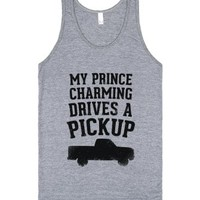 My Prince Charming Drives A Pickup-Unisex Athletic Grey Tank