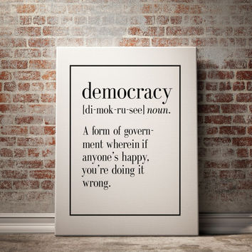 Democracy Definition Print Kitchen Art Living Room Decor Funny Wall Art Home Decor Art Print Inspirational Quote INSTANT DOWNLAOD POSTER