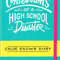 Confessions of a High School Disaster (Chloe Snow's Diary Series #1)