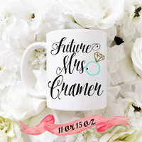 FUTURE MRS Mug / Custom Last Name Cute Gift for Engagement or Bridal Shower Favor Bride Wife Personalized 11 oz or 15 oz Ceramic