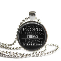 Saving People Hunting Things The Family Business Necklace Handmade Supernatural Jewelry