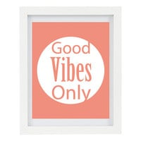 Good Vibes Only,  Typography Print, Inspirational Art, Positive Quote, Motivational Print, Modern Home Decor, Office Art, 8 x 10 Print