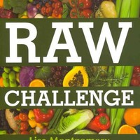 Raw Challenge: The 30-Day Program to Help You Lose Weight and Improve Your Diet and Health With Raw Foods