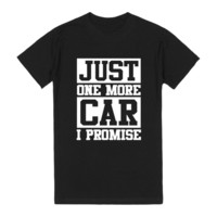 Just One More Car I Promise Tshirt