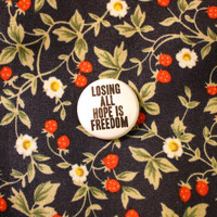 """Losing All Hope Is Freedom 1"""" Button Pin Badge Fight Club Anti-Consumerism Chuck Palahniuk Tyler Durden"""
